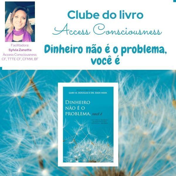 Imagem principal do produto Clube do Livro de Access Consciousness: DINHEIRO não é o problema, você é