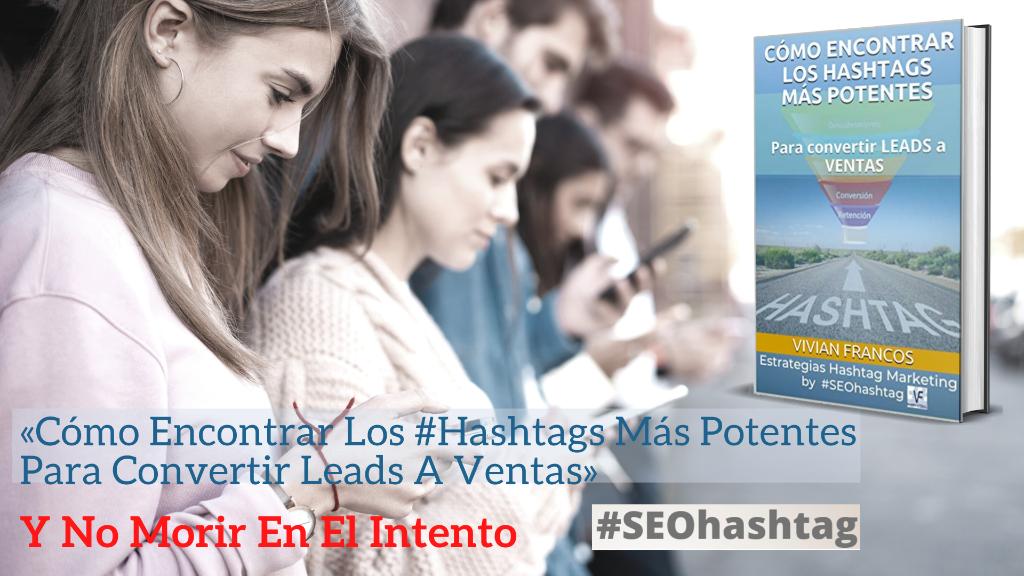 «Cómo Encontrar Los #Hashtags Más Potentes Para Convertir Leads A Ventas»