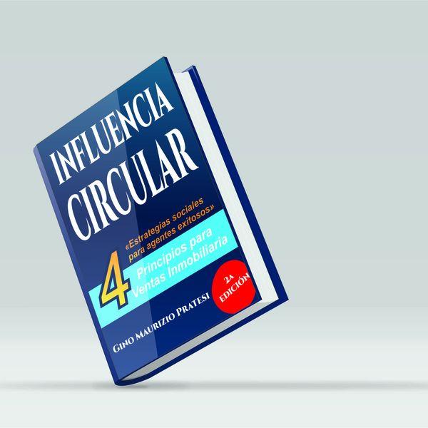 Imagem principal do produto Influencia Circular - 4 principios para agentes inmobiliarios de exito