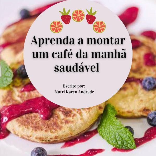 Imagem principal do produto Aprenda a montar um café da manhã saudável