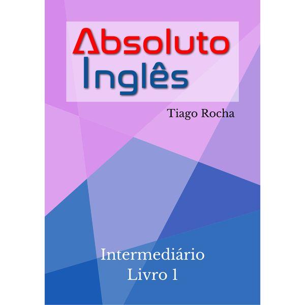 Imagem principal do produto Absoluto Inglês - Exercícios de inglês Nível Intermediário(Livro 1)