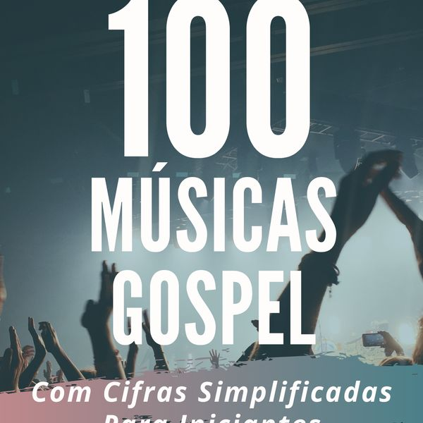 """Imagem principal do produto eBook """"100 Músicas Gospel Cifradas Simplificadas"""""""