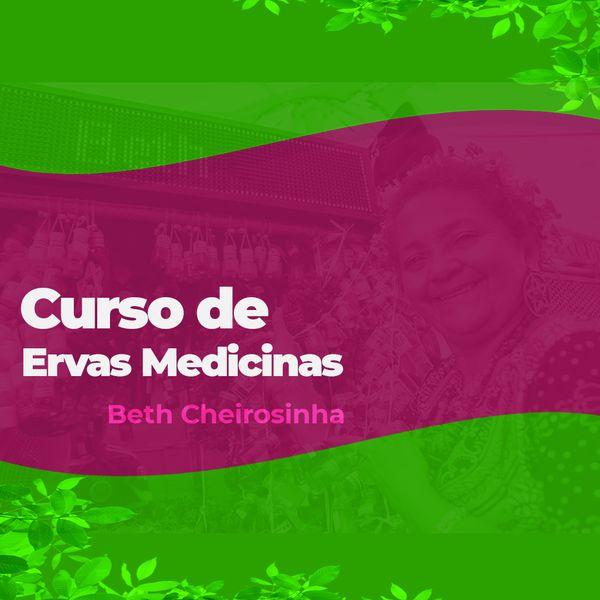 Imagem principal do produto Curso de Ervas Medicinas da Beth Cheirosinha
