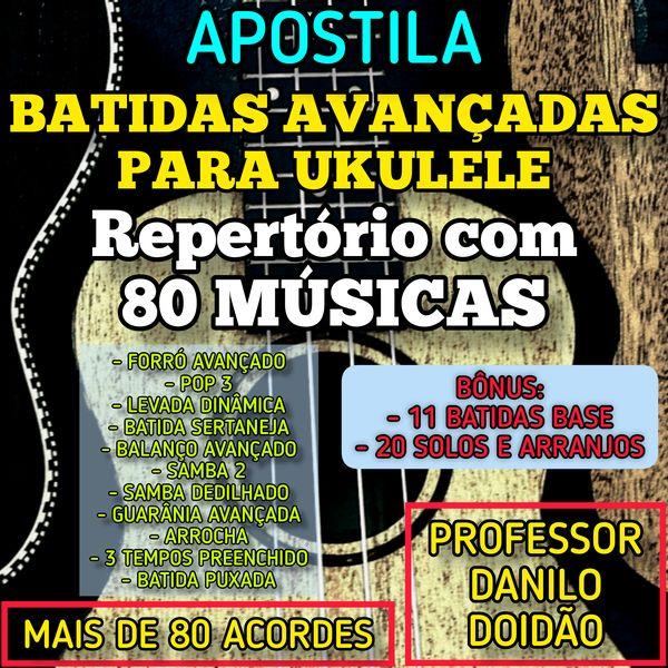 Imagem principal do produto APOSTILA BATIDAS AVANÇADAS PARA UKULELE - REPERTÓRIO COM 80 MÚSICAS