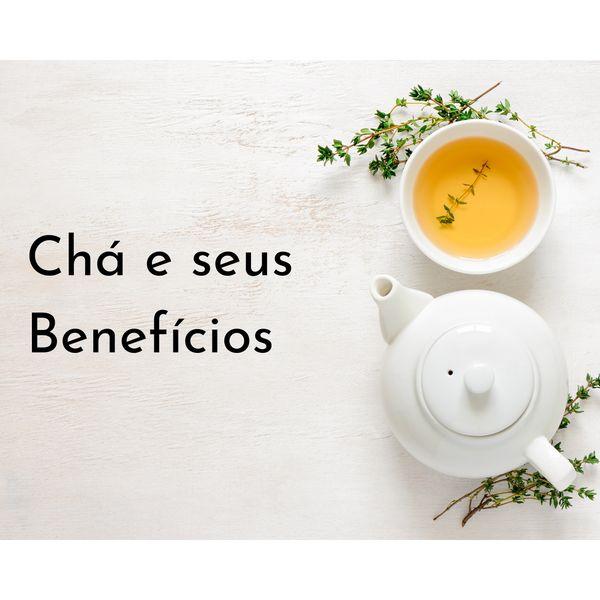 Imagem principal do produto Chá e seus benefícios