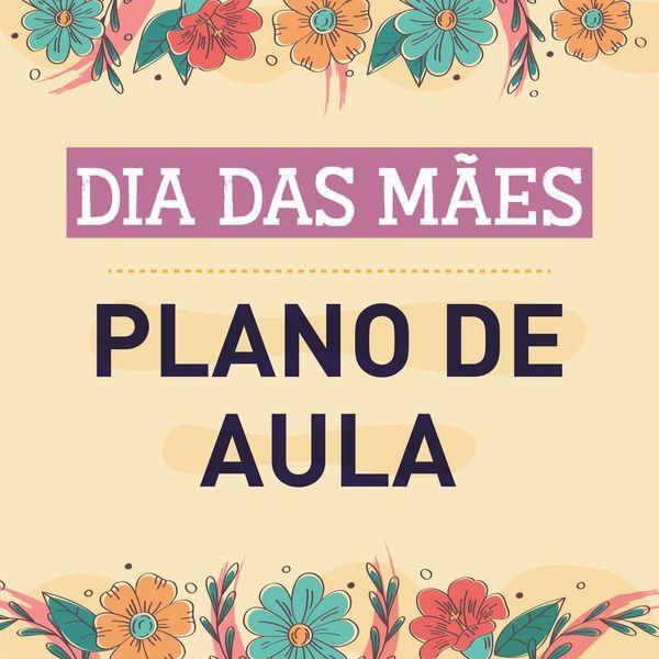 Imagem principal do produto DIA DAS MÃES - PLANO DE AULA