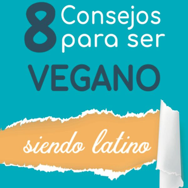 Imagem principal do produto 8 consejos para ser vegano - siendo latino