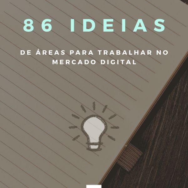 Imagem principal do produto 86 Idéias de áreas para trabalhar no mercado digital