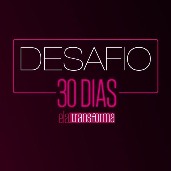 Imagem principal do produto DESAFIO 30 DIAS ELA TRANSFORMA
