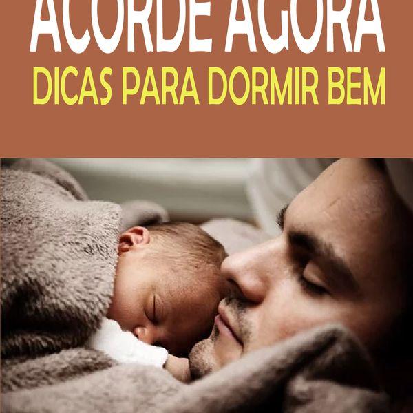Imagem principal do produto Acorde AGORA - Dicas para DORMIR BEM