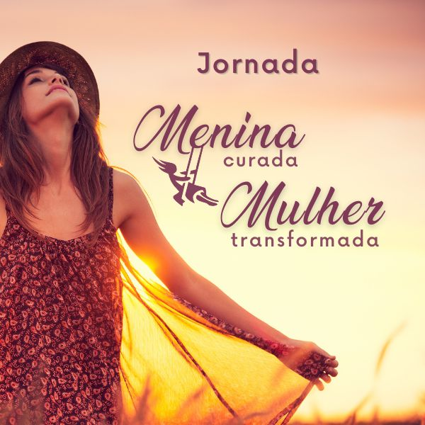 Imagem principal do produto Jornada Menina Curada, Mulher Transformada