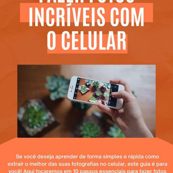 Imagem principal do produto 10 Passos para fazer Fotos Incríveis com o Celular
