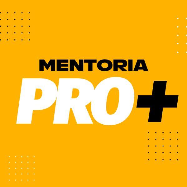 Imagem principal do produto Mentoria PRO+