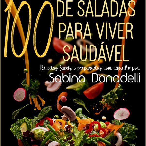 Imagem principal do produto 100 Combinações de Saladas para Viver Saudável