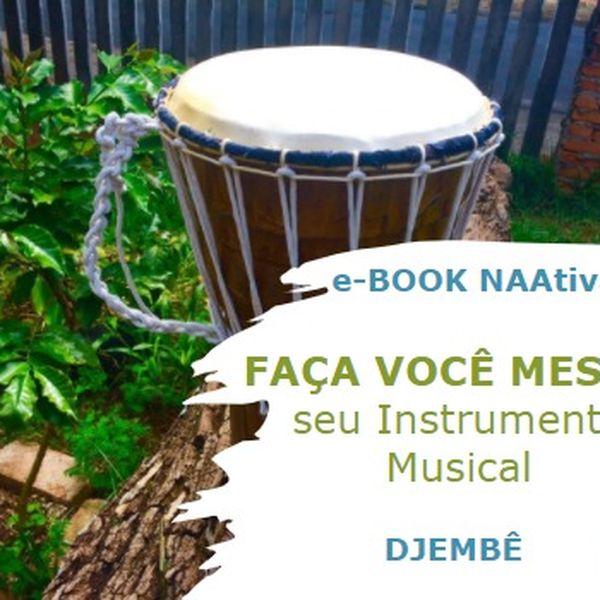 Imagem principal do produto FAÇA SEU INSTRUMENTO MUSICAL EM CASA - DJEMBÊ