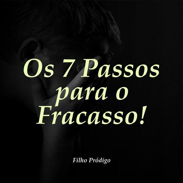 Imagem principal do produto Os 7 PASSOS PARA O FRACASSO
