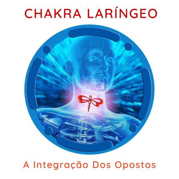 Imagem principal do produto Chakra Laríngeo - A Integração dos Opostos