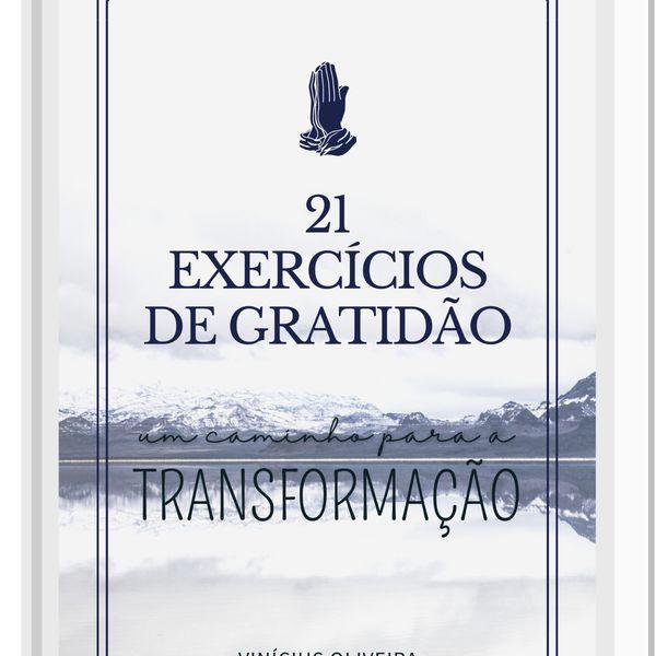 Imagem principal do produto 21 EXERCÍCIOS DE GRATIDÃO: um caminho para a transformação.