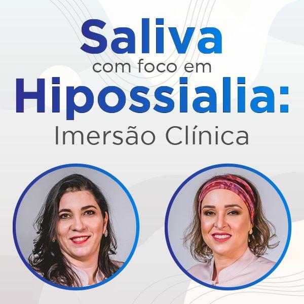 Imagem principal do produto Saliva com foco em Hipossialia: Imersão Clínica