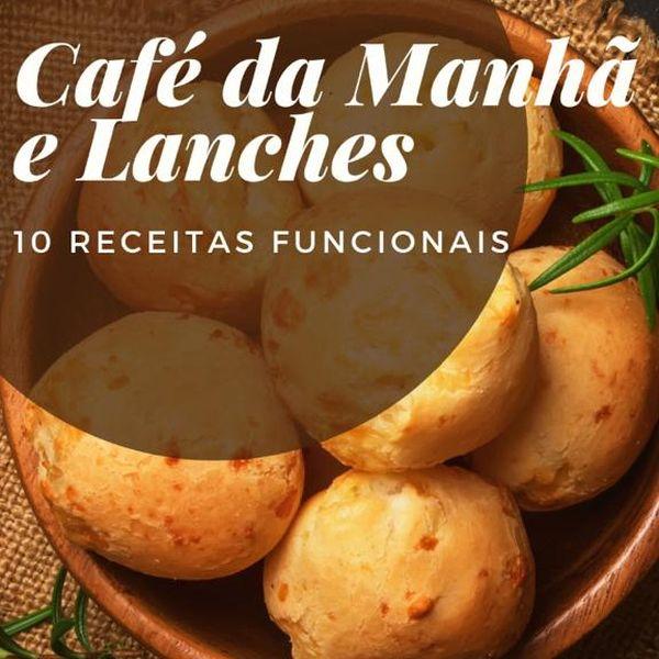 Imagem principal do produto Café da manhã e lanches -  Ebook com 10 Receitas Funcionais