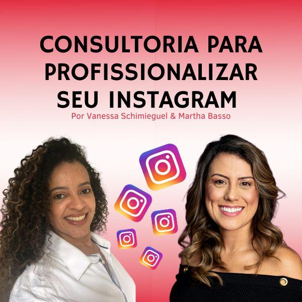 Imagem principal do produto Consultoria para profissionalizar seu INSTAGRAM - Por Martha e Vanessa