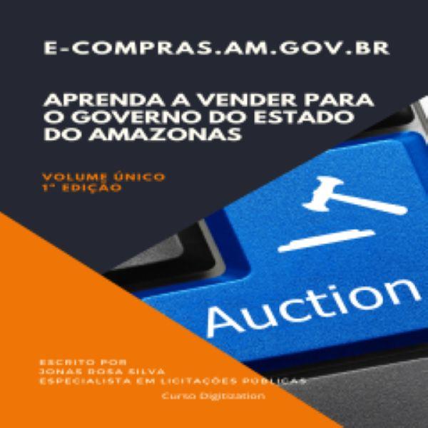 Imagem principal do produto E-BOOK: APRENDA A VENDER PARA O GOVERNO DO ESTADO DO AMAZONAS.