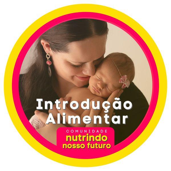 Imagem principal do produto Comunidade de Introdução Alimentar Nutrindo Nosso Futuro
