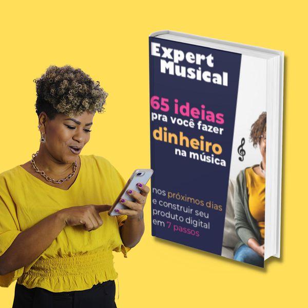 Imagem principal do produto Ebook EXPERT MUSICAL - 65 ideias pra fazer dinheiro na música