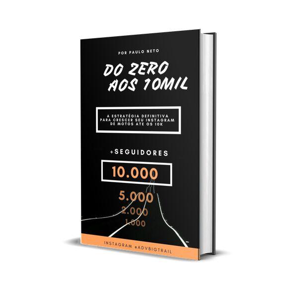 Imagem principal do produto DO ZERO AOS 10 MIL A ESTRATÉGIA DEFINITIVA PARA CRESCER SEU INSTAGRAM DE MOTOS ATÉ OS 10K