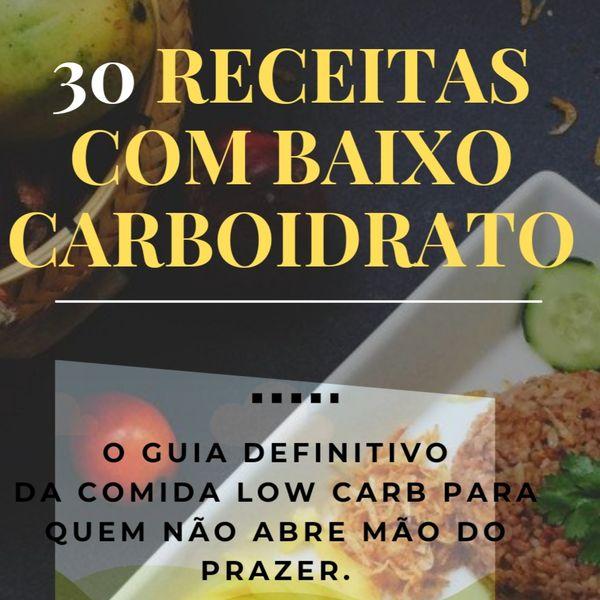 Imagem principal do produto 30 Receitas low carb (baixo carboidrato ). Guia definitivo para quem não abre mão do prazer no paladar .