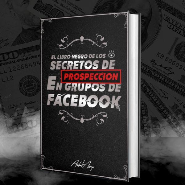 Imagem principal do produto El Libro Negro De Prospección En Grupos De Facebook
