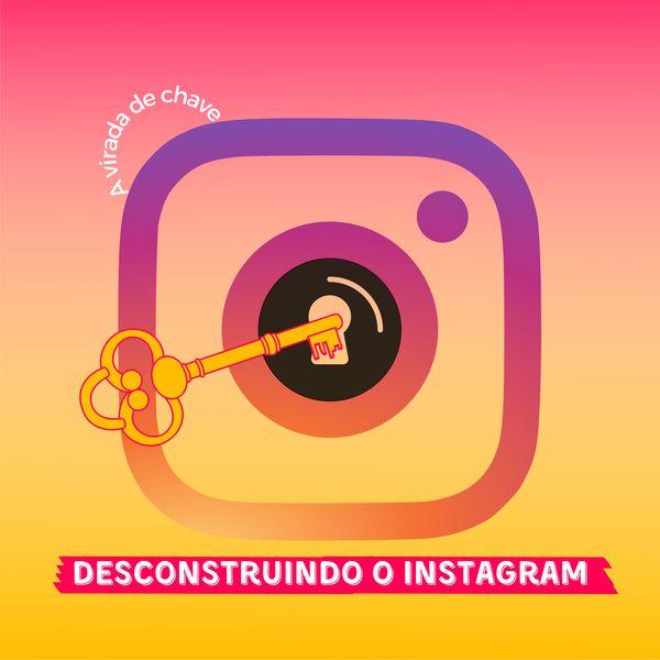 Imagem principal do produto Descontruindo o Instagram