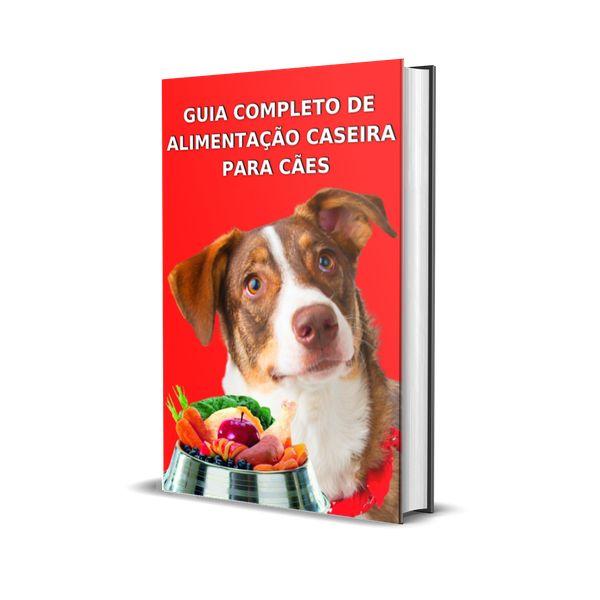 Imagem principal do produto Guia Completo de Alimentação Caseira para Cães