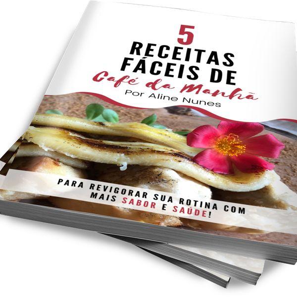 Imagem principal do produto 5 Receitas Fáceis de Café da Manhã para Revigorar a sua Rotina com mais Sabor e Saúde!