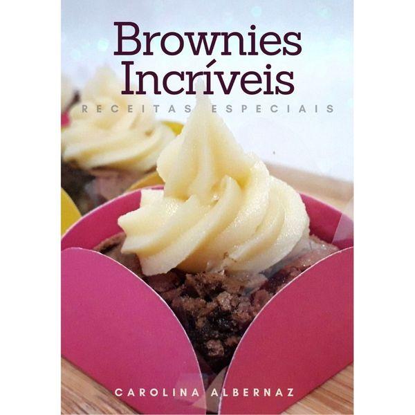 Imagem principal do produto Brownies Incríveis: Receitas Especiais - Faça e Venda para Iniciantes