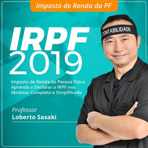 Imagem principal do produto Imposto de Renda da Pessoa Física 2019 | Loberto Sasaki