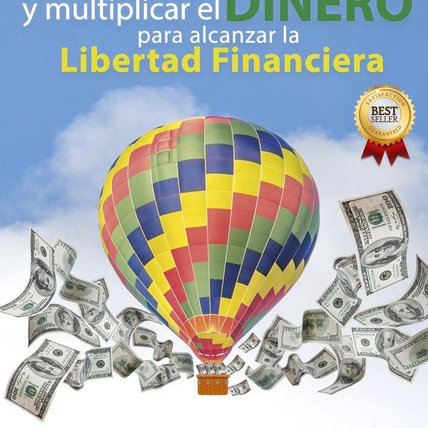 Imagem principal do produto Cómo Ganar, Administrar y Multiplicar el Dinero Para Alcanzar la Libertad Financiera