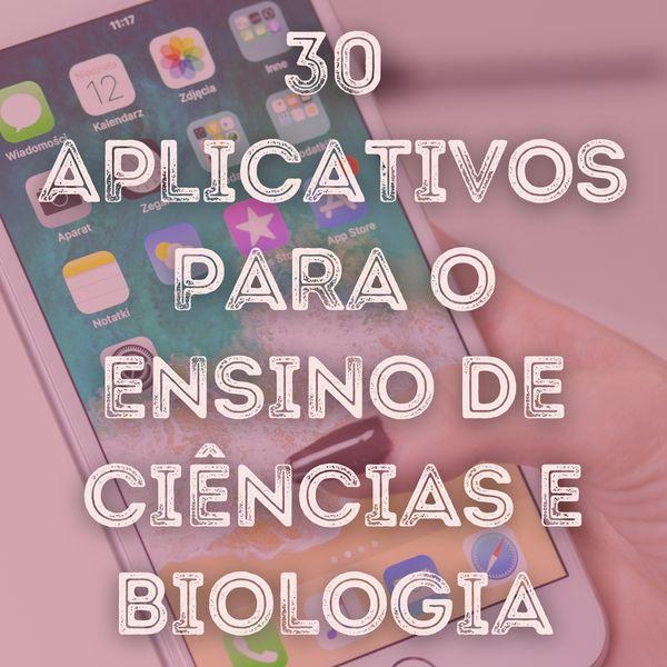 Imagem principal do produto 30 Aplicativos para o Ensino de Ciências e Biologia