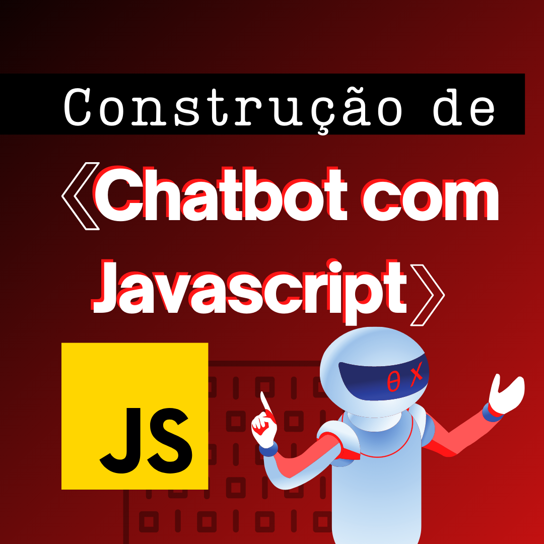 Construção de Chatbots com JavaScript