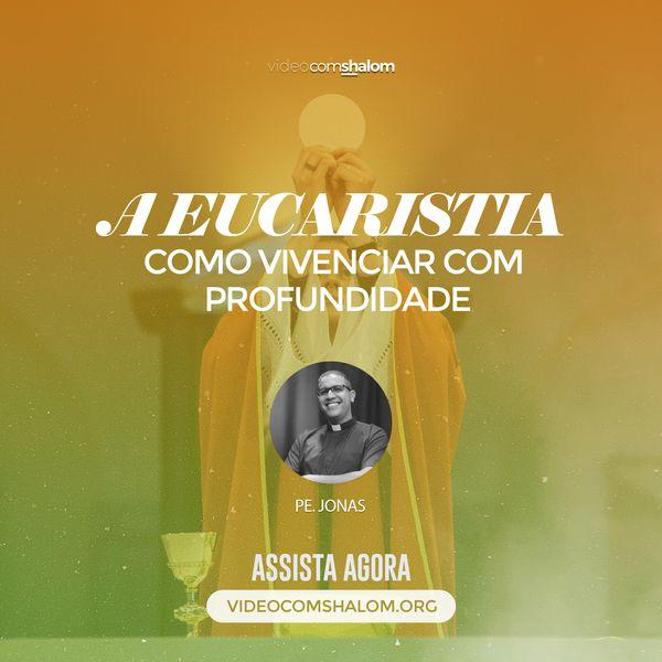 Imagem principal do produto Curso - A Eucaristia: como vivenciar com profundidade