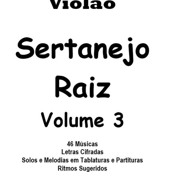 Imagem principal do produto Cifras para violão Sertanejo Raiz Vol.3 - 100 páginas, 46 músicas