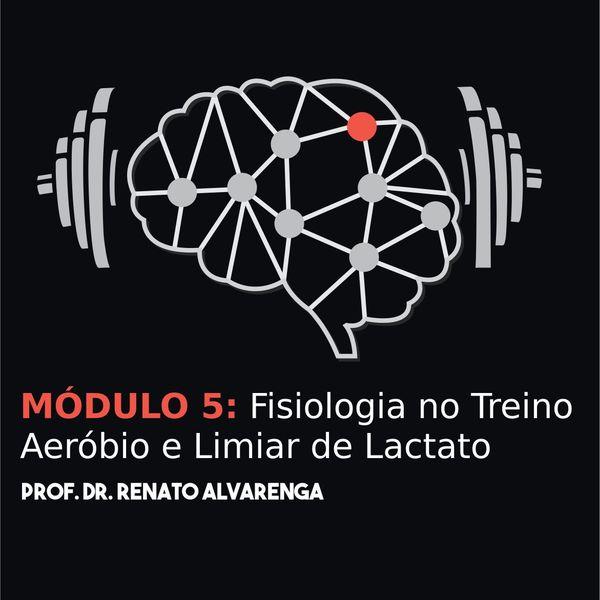 Imagem principal do produto MÓDULO 5: Fisiologia no Treino Aeróbio e Limiar de Lactato