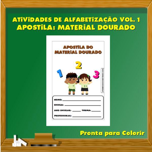 Imagem principal do produto Atividades de Alfabetização Vol. 1 - Apostila: Material Dourado
