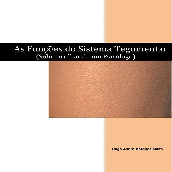 Imagem principal do produto As Funções do Sistema Tegumentar (Sobre o olhar de um Psicólogo)