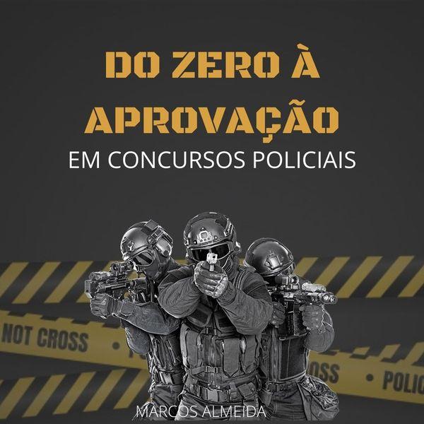 Imagem principal do produto Do Zero a Aprovação em Concursos Policiais