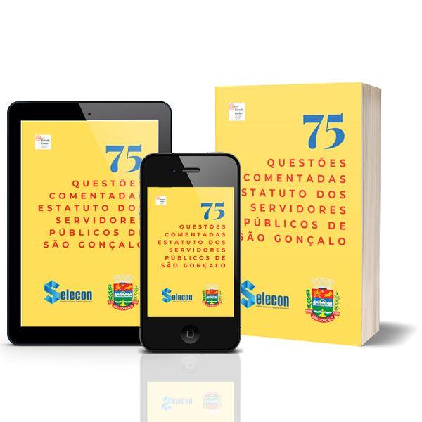 Imagem principal do produto 75 Questões comentadas sobre o Estatuto dos Servidores de São Gonçalo – Banca SELECON