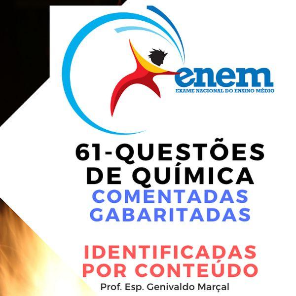 Imagem principal do produto ENEM- 61 QUESTÕES DE QUÍMICA COMENTADAS, GABARITADAS E IDENTIFICADAS POR CONTEÚDO.