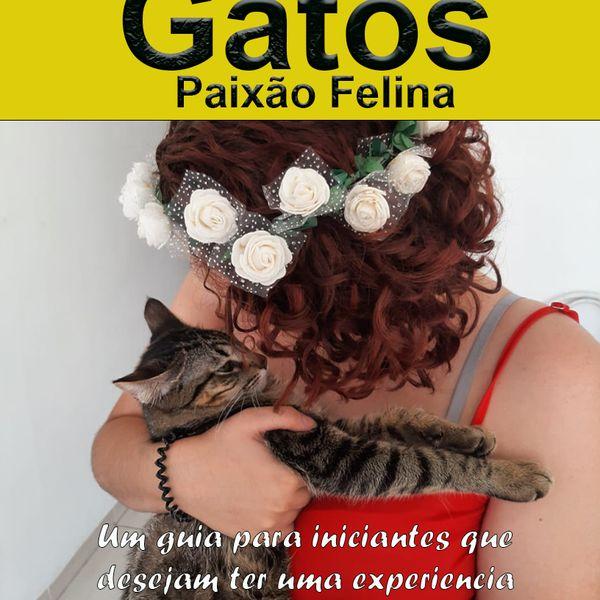 Imagem principal do produto Gatos paixão Felina, Um guia prático de como tratar seu gatinho.