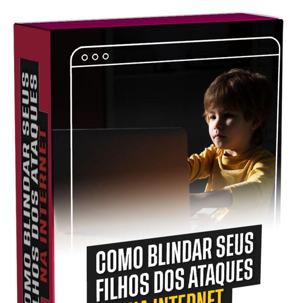 Imagem principal do produto COMO BLINDAR SEUS FILHOS DOS  ATAQUES NA INTERNET