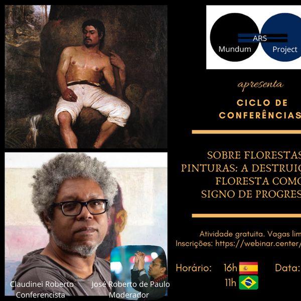 """Imagem principal do produto Conferência """"Sobre florestas e pinturas: a destruição da floresta como signo de progresso"""""""